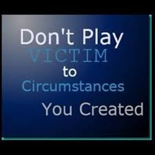 dont play victim