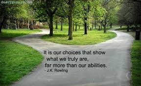 our choice show what we truly are more than our abilites