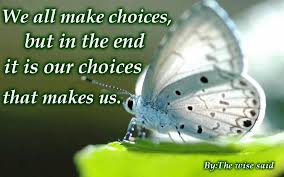 we mke choice and then choice make us
